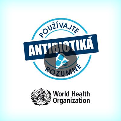 WHO: Antibiotiká: Zaobchádzajte s nimi rozvážne